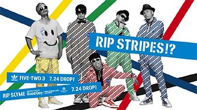 adidas OriginalsとRIP SLYMEがコラボレーション。「FIVE-TWO 3」の「STRIPES PACK」をメンバー5 人が着用して、「RIP STRIPES !?」に変身